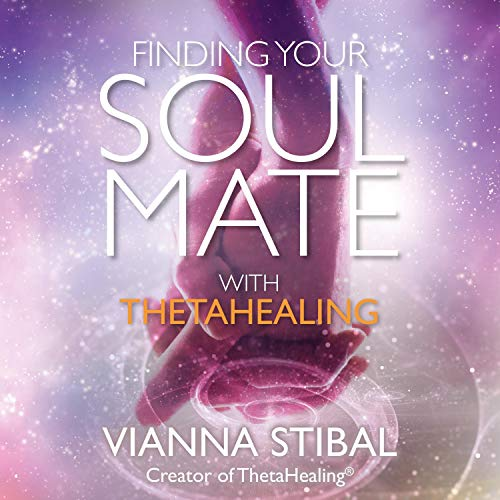 Finding Your Soul Mate with ThetaHealing® Audiobook By Vianna Stibal cover art