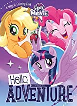 My Little Pony - the Movie Hello, Adventure: A Magical Coloring Book