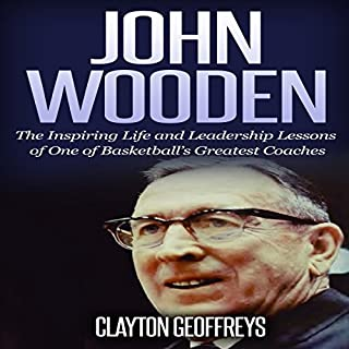 John Wooden: The Inspiring Life and Leadership Lessons of One of Basketball's Greatest Coaches audiobook cover art