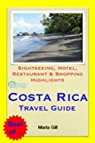 Costa Rica (Central America) Travel Guide - Sightseeing, Hotel, Restaurant & Shopping Highlights (Illustrated) (English Edition)