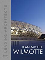 Jean-Michel Wilmotte (Leading Architects of the World)