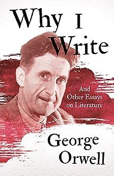 Why I Write (English Edition) por [George Orwell]