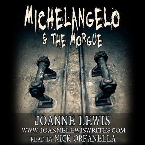 Michelangelo & the Morgue audiobook cover art