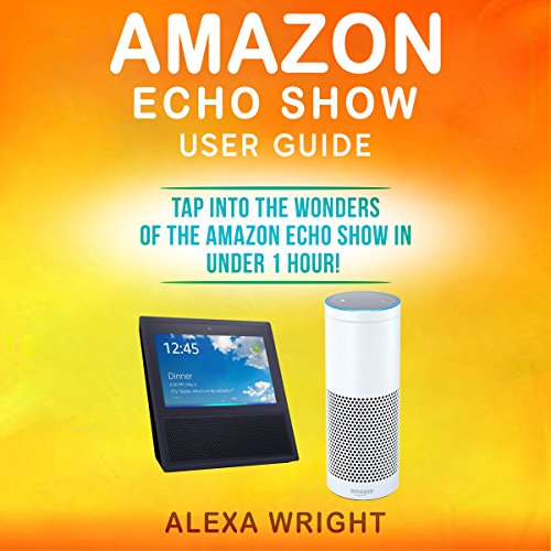 Amazon Echo Show User Guide audiobook cover art