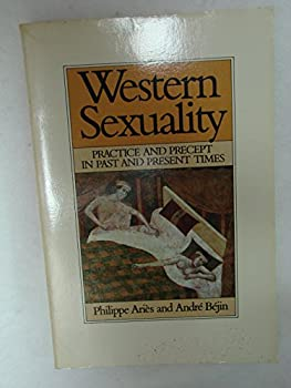 Western Sexuality: Practice and Precept in Past and Present Times - Book  of the Family, Sexuality, and Social Relations in Past Times