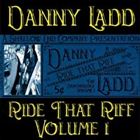 Vol. 1-Ride That Riff the Danthology