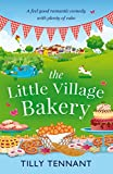 The Little Village Bakery: A feel good romantic comedy with plenty of cake (Honeybourne Book 1)