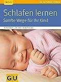 Schlafen lernen: Sanfte Wege für Ihr Kind (GU Ratgeber Kinder)