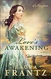 Love's Awakening (The Ballantyne Legacy Book #2):...