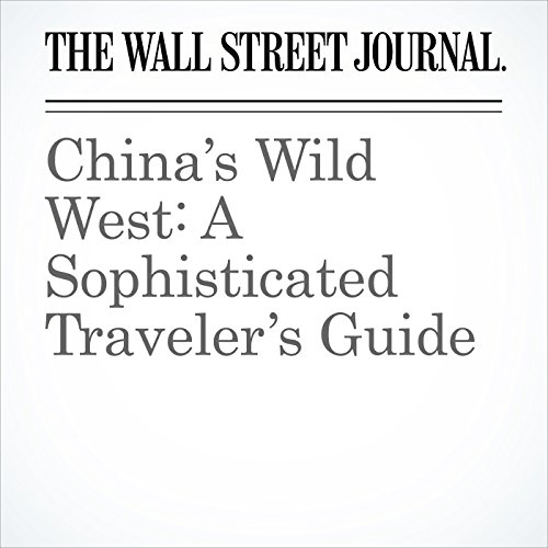 China's Wild West: A Sophisticated Traveler's Guide copertina