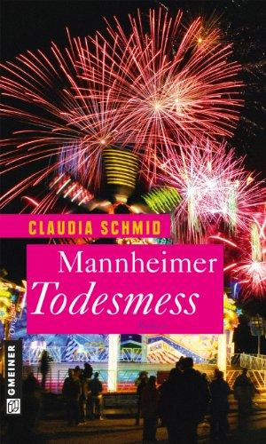 Mannheimer Todesmess: Roman (Frauenromane im GMEINER-Verlag)