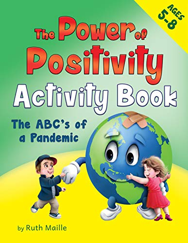 The Power of Positivity Activity Book for Children Ages 5-8: The ABC's of a Pandemic (English Edition)