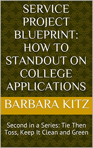 Service Project Blueprint: How to Standout on College Applications: Second in a...