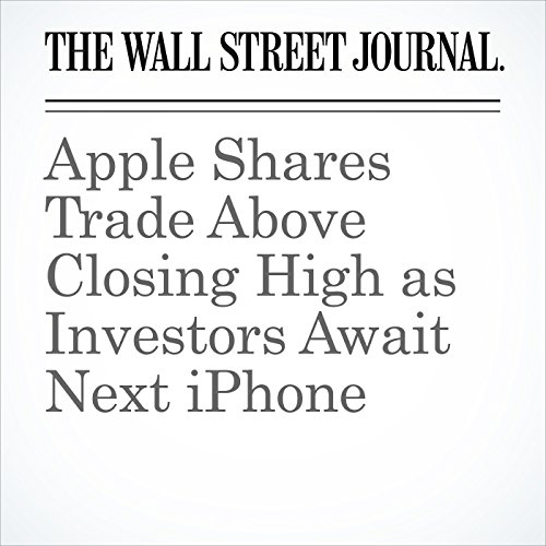 Apple Shares Trade Above Closing High as Investors Await Next iPhone copertina