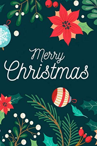 Merry Christmas: (Journals, Diary) (Notebook): Notebook for Holidays, Merry Christmas, Happy New Year (Feliz Navidad)