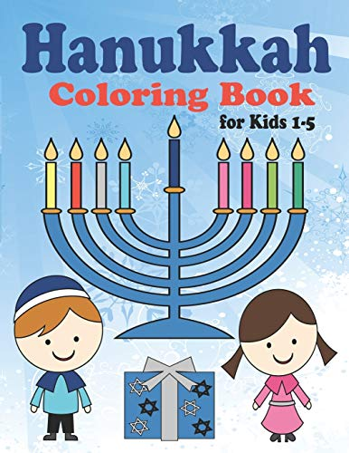Hanukkah Coloring Book for Kids: Ages 1-5. Perfect for Toddlers, Preschool Children and Adults. Makes a great holiday gift! Big and Easy Pages to Color