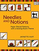 Needles & Notions: Paper-Pieced Patterns With a Sewing-Room Theme