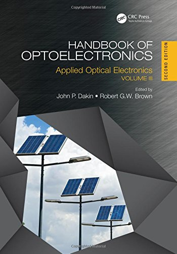 Handbook of Optoelectronics: Applied Optical Electronics (Volume Three)