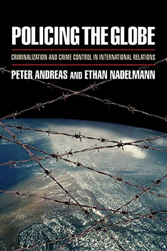 Policing the Globe: Criminalization and Crime Control in...