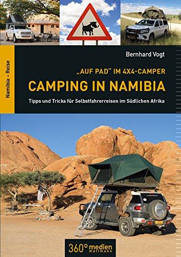 Auf Pad im 4x4 Camper: Camping in Namibia: Tipps und Tricks für Selbstfahrerreisen im Südlichen Afrika