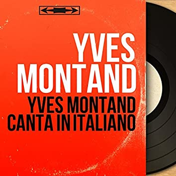 Yves Montand canta in italiano (Mono Version)