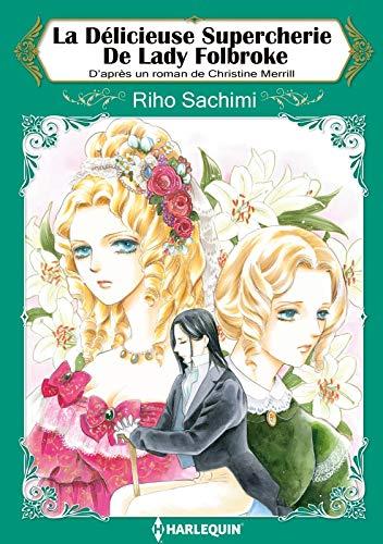 La délicieuse supercherie de Lady Folbroke:Harlequin Manga (French Edition)