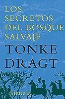 Los secretos del bosque salvaje / Wild Forest Secrets (Las Tres Edades / Three Ages)