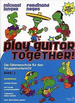 PLAY GUITAR TOGETHER 2 - arrangiert für Gitarre - mit CD [Noten / Sheetmusic] Komponist: LANGER MICHAEL + NEGES FERDINAND