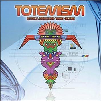 Totemism (Etnica Remix 1996-2006)