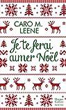 Je te ferai aimer Noël par Leene