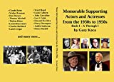 Memorable Supporting Actors and Actresses from the 1930s to 1950s: Book 1 - A Through I (English Edition)