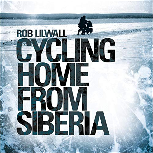 Cycling Home From Siberia audiobook cover art