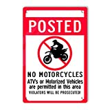 No Motorcycles Atvs and Motorized Vehicles are Prohibited 8 x 12 Inches Aluminum Warning Signs, Home or Outdoor, UV Protected & Waterproof