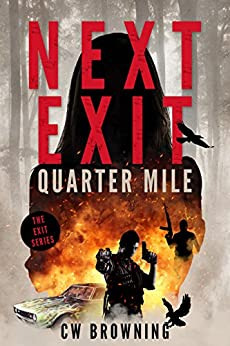 Next Exit, Quarter Mile (The Exit Series Book 4) by [CW Browning]