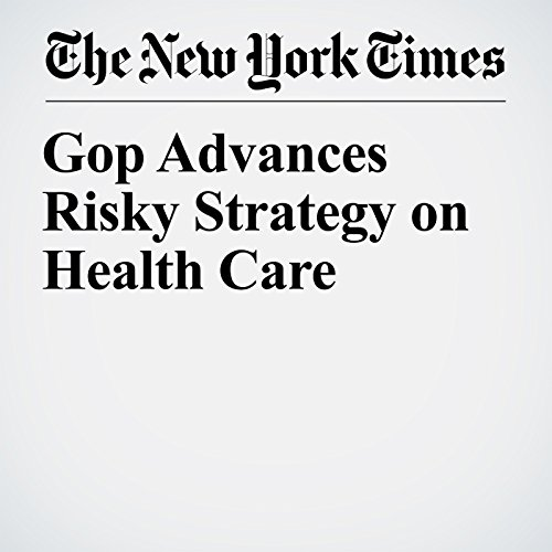 Gop Advances Risky Strategy on Health Care copertina