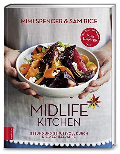 Midlife Kitchen: Gesund und genussvoll durch die Wechseljahre