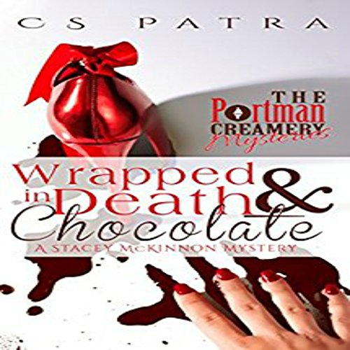 Wrapped in Death and Chocolate: A Stacey McKinnon Mystery audiobook cover art