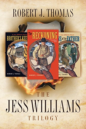 The Jess Williams Trilogy: The Reckoning / Brother's Keeper / Sins of the Father (A Jess Williams Western)