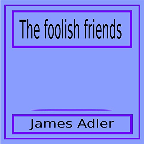 The Foolish Friends audiobook cover art