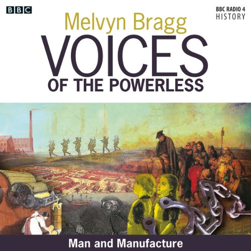 Voices of the Powerless: Man and Manufacture cover art