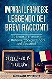 Impara il Francese Leggendo dei Brevi Racconti: 10 Storie in Francese e Italiano, con gli Elenchi dei Vocaboli