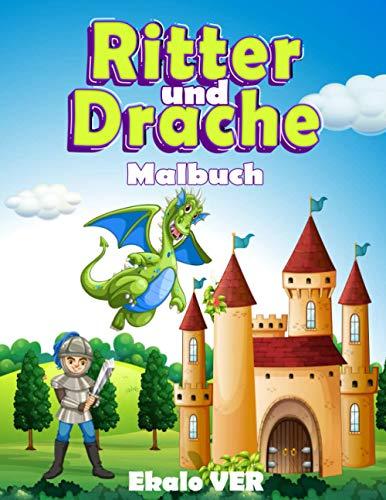 Ritter und Drache malbuch: Malbuch für Kinder ab 4 Jahren   Zeichentrickfilm zum mittelalterlichen Thema des Mittelalters zum Ausmalen lernen, ohne es zu übertreiben (deutsche Fassung)