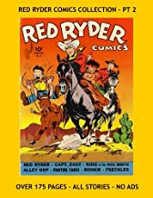 Red Ryder Comics Collection - Pt 2: Starring Red Ryder, King of the Royal Mounted, Alley Oop, Myra North, and more! Three Issues - All Stories - No Ads