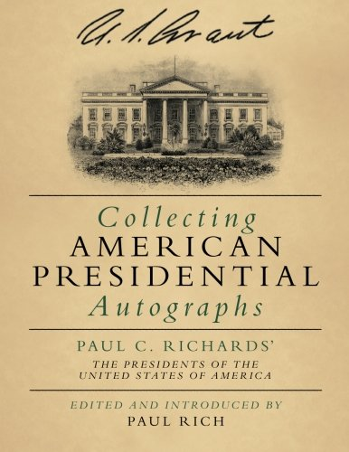 Compare Textbook Prices for Collecting American Presidential Autographs: Paul C. Richards' The Presidents of the United States of America 44695th Edition ISBN 9780944285756 by Richards, Paul  C.,Rich, Paul,Rich, Paul