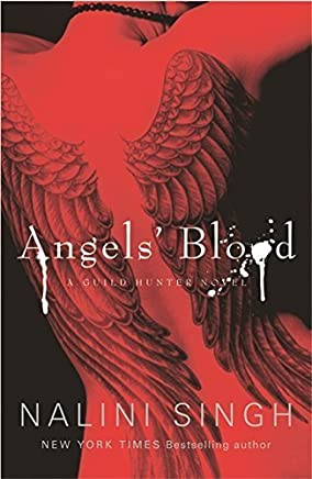 Angels Blood: Book 1 (The Guild Hunter Series) by Nalini Singh(2010-02-11)