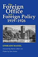 Foreign Office and Foreign Policy 1919-1926