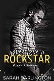 Never Love a Rockstar (Never Trust Book 3)