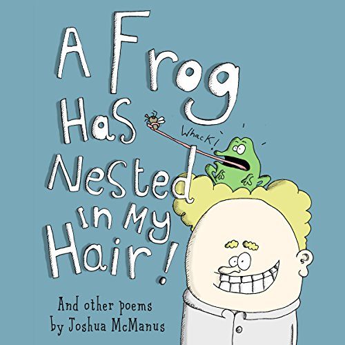 A Frog Has Nested in My Hair! audiobook cover art