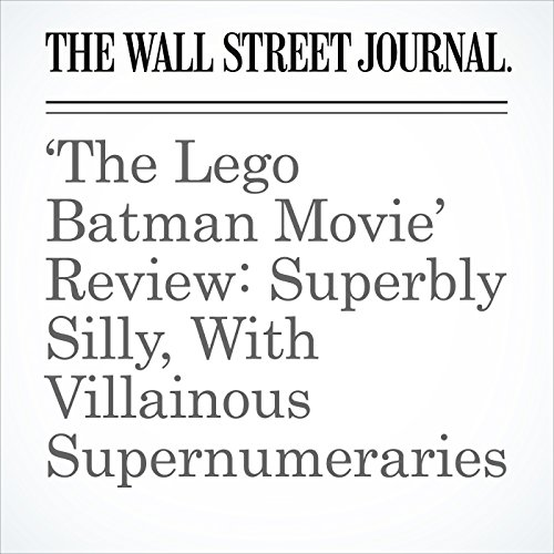 'The Lego Batman Movie' Review: Superbly Silly, With Villainous Supernumeraries copertina