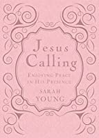 Jesus Calling: Enjoying Peace in His Presence by Sarah Young(2013-02-04)